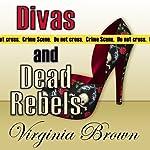 Divas and Dead Rebels | Virginia Brown
