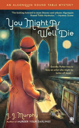 You Might As Well Die: An Algonquin Round Table Mystery