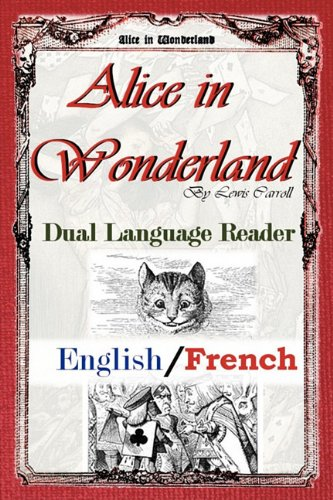 Alice In Wonderland: Dual Language Reader (English/French)