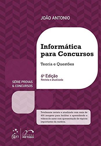 Informática Para Concursos. Teoria e Questões - Série Provas & Concursos