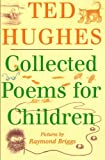 Collected Poems for Children, Ted Hughes, 0374413096