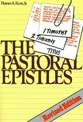The Pastoral Epistles: Studies in 1, 2 Timothy and Titus (Kent Collection) ()