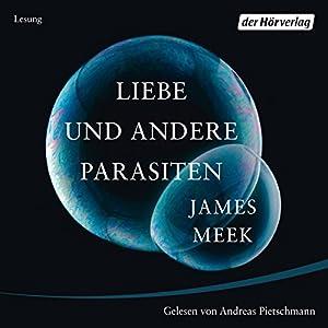 Liebe und andere Parasiten Hörbuch