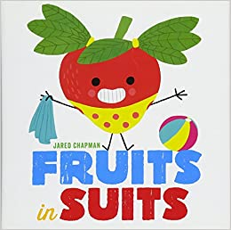 Amazoncom Fruits in Suits 9781419722981 Jared Chapman Books