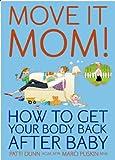 Move It Mom!, Patti Dunn and Marci Pliskin, 0615348351
