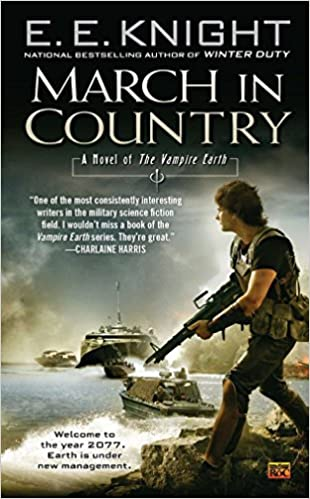 March in Country: A Novel of the Vampire Earth: E E  Knight