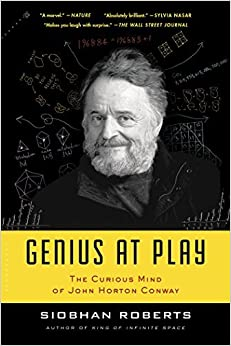 Book Genius At Play: The Curious Mind of John Horton Conway by Siobhan Roberts (2016-10-11)