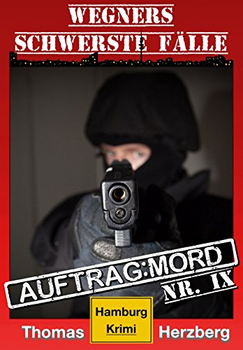 auftrag-mord-wegners-schwerste-falle-9-teil-hamburg-krimi-german-edition