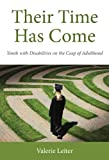 img - for Their Time Has Come: Youth with Disabilities on the Cusp of Adulthood (Rutgers Series in Childhood Studies) book / textbook / text book