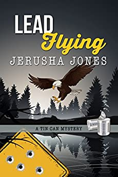 Lead Flying (Tin Can Mysteries Book 5) by [Jones, Jerusha]