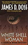 White Shell Woman, James D. Doss, 0061031143