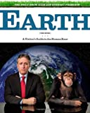 The Daily Show with Jon Stewart Presents Earth (The Book): A Visitor's Guide to the Human Race, , 044657922X