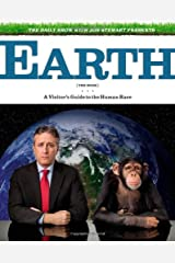 The Daily Show with Jon Stewart Presents Earth (The Book): A Visitor's Guide to the Human Race Hardcover