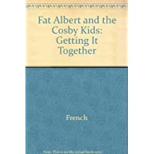 Fat Albert and the Cosby Kids: Getting It Together