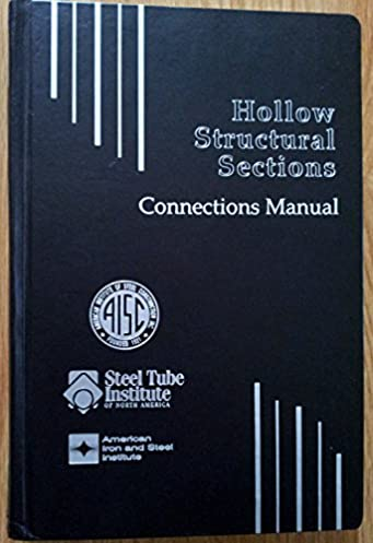 hollow structural sections connections manual american institute of rh amazon com AISC Steel Manual AISC Beam Calculations Manual
