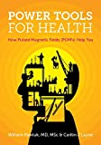 Power Tools for Health: How pulsed magnetic fields