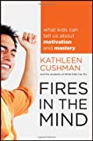 Fires in the Mind, Kathleen Cushman and What Kids Can Do Staff, 0470646039