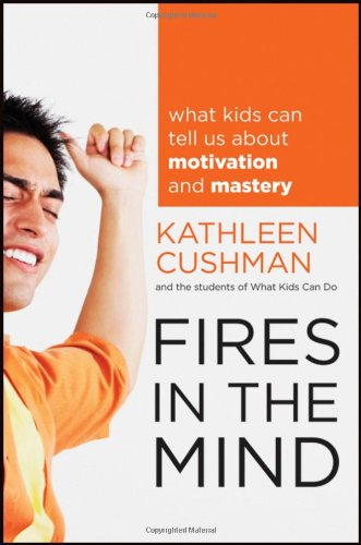 Fires in the Mind: What Kids Can Tell Us About Motivation...