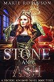 Stone and Ash: A Romantic Fantasy (Magical Kingdoms Book 3)