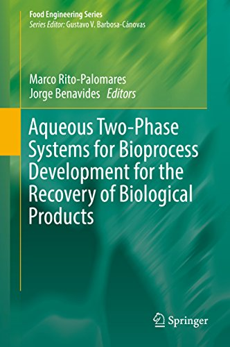 Systems Two Phase Aqueous (Aqueous Two-Phase Systems for Bioprocess Development for the Recovery of Biological Products (Food Engineering Series))