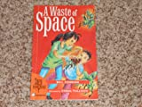 A Waste of Space, Bill Condon, 0760832943