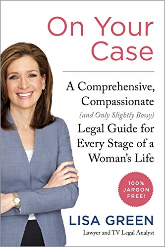 On Your Case: A Comprehensive, Compassionate (and Only Slightly Bossy) Legal Guide for Every Stage of a Woman's Life cover