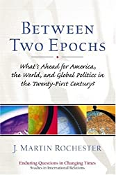 Between Two Epochs: What's Ahead for America, the World, and Global Politics in the 21st Century?