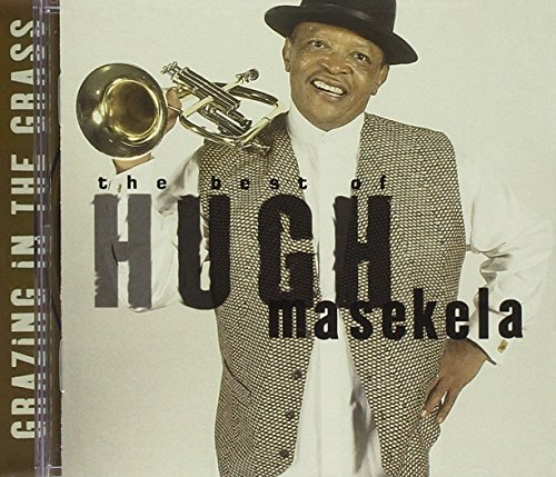 Grazing In The Grass: The Best Of Hugh Masekela (Best Harmony In The World)
