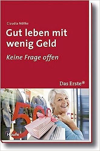 Cover des Buchs: Gut leben mit wenig Geld (ARD Buffet bei Haufe)
