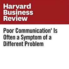 'Poor Communication' Is Often a Symptom of a Different Problem Other by Art Markman Narrated by Fleet Cooper