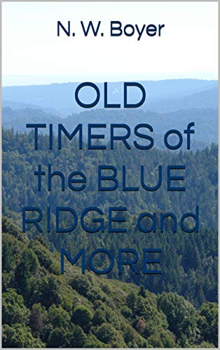 OLD TIMERS of the BLUE RIDGE and MORE (BLUE RIDGE MOUNTAINS Book 2)