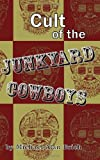 Cult of the Junkyard Cowboys, Michael Brich, 1478214821