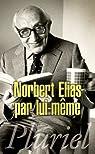 Norbert Elias par lui-même par Elias