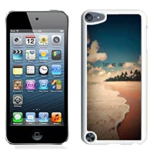 NEW Unique Custom Designed iPod Touch 5 Phone Case With Take Me Away Exotic Beach Shore_White Phone Case