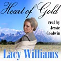 Heart of Gold (a novella) Audiobook by Lacy Williams Narrated by Jessie Goodwin