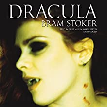 Dracula Audiobook by Bram Stoker Narrated by Greg Wise, Saskia Reeves