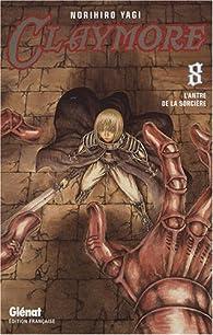 Claymore, tome 8 : L'antre de la sorcière par Norihiro Yagi