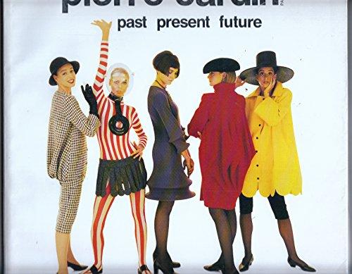 Pierre Cardin: Past, Present, Future