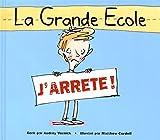 """Afficher """"La Grande école, j'arrête !"""""""