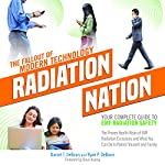 Radiation Nation: The Fallout of Modern Technology: Complete Guide to EMF Protection - Proven Health Risks of EMF Radiation and What You Can Do to Protect Yourself & Family | Ryan DeBaun,Daniel DeBaun