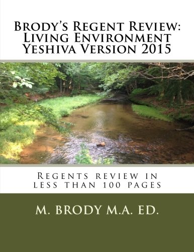 Brody's Regent Review: Living Environment Yeshiva Version 2015: Regents review in less than 100 pages