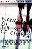 Managing at the Speed of Chang: How Resilient Managers Succeed and Prosper Where Others Fail