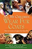 All My Children Wear Fur Coats -, Peggy R. Hoyt, 0971917787