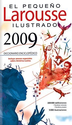 El Pequeno Larousse Illustrado 2009: The Little Illustrated Larousse 2009 (El Pequeno Larousse Ilustrado)