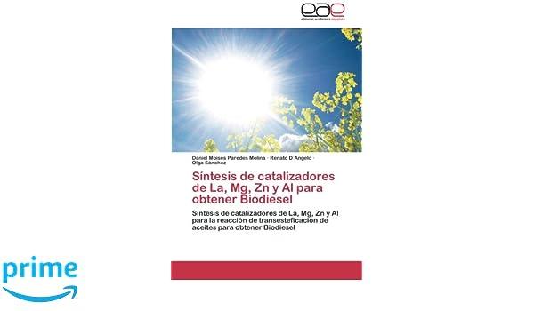 Síntesis de catalizadores de La, Mg, Zn y Al para obtener Biodiesel: Síntesis de catalizadores de La, Mg, Zn y Al para la reacción de ... para obtener ...