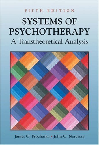 By James O. Prochaska, John C. Norcross: Systems of Psychotherapy: A Transtheoretical Analysis Fifth (5th) Edition (Systems Of Psychotherapy A Transtheoretical Analysis 8th Edition)