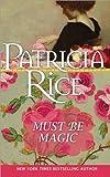 Must Be Magic, Patricia Rice, 1402251947