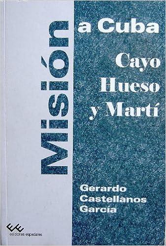 Amazon.com: Mision a Cuba. Cayo Hueso Y Marti (9789592711020 ...