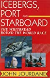 img - for Icebergs, Port and Starboard: The Whitbread Round the World Race by John Jourdane (1992-01-31) book / textbook / text book