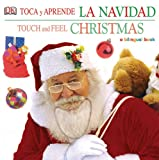 Toca y Apprende la Navidad/Touch and Feel Christmas, DK Publishing, 0756621364